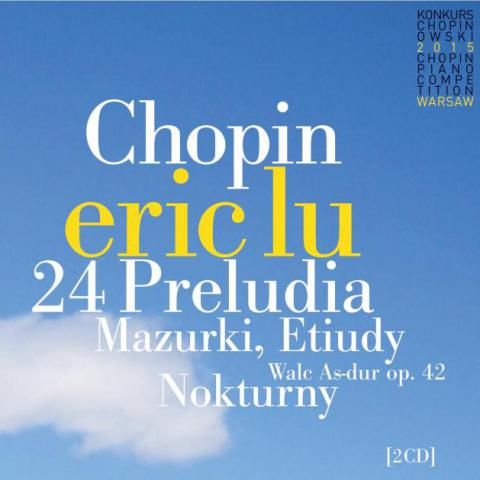 Eric Lu - CD Chopin Piano Competition 2015